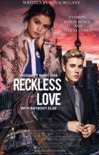 Reckless Love  [On Hold] by royalmccann