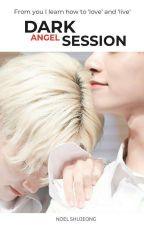 Dark Angel Session by noelshujeong