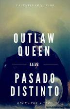 outlaw queen:un pasado distinto by valentinamills108