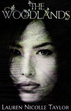 The Woodlands (#1 THE WOODLANDS SERIES) (COMPLETE) by LaurenTaylor3