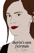 Sherin's Own Fairytale(Completed) by LittleRedYasha