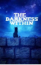 The Darkness Within•A Warrior Cats RP• by Dawnfur11