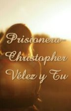 Prisionera-Christopher Vélez y Tu. Hot by AdictaACNCO
