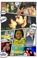 My Dangerous Boss and Crazy Me(swasan fs) [Completed] by mars_111