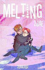 Melting 녹아요 ; 2Jae ↭ O.S by Haha-FuckYou
