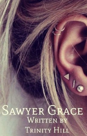 Sawyer Grace| Coming Soon by xxItsxxAstrid-Sagexx