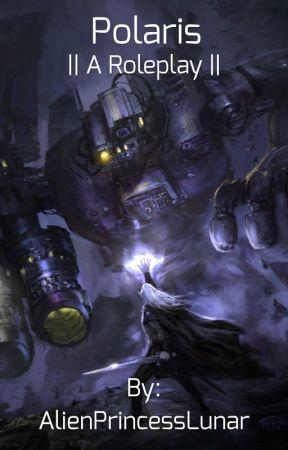 Polaris Academy ~    A Roleplay    by AlienPrincessLunar