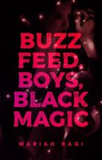Buzzfeed, Boys, Black Magic by WaltTwitman