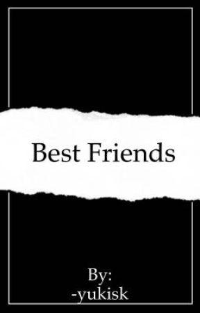 Best friends  by -yukisk