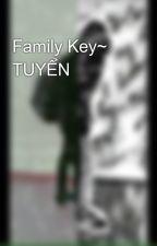Family Key~ TUYỂN  by tranphong169