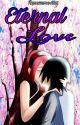 Eternal Love (SasuSaku Fanfic) by Renesseme4356