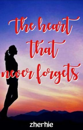 The Heart That Never Forgets by zherhie