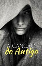 A Canção do Antigo by ladias08