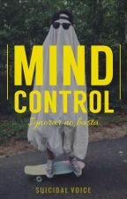 MIND CONTROL by Suicidal_voice