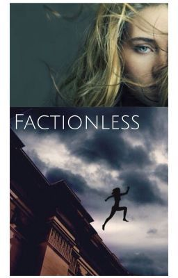Factionless - fourtris fanfic (Divergent) - chapter 2 ...