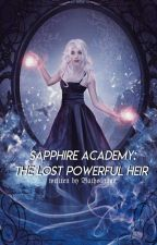Sapphire Academy: The Lost Princess Of Crystal Kingdom (Completed)✔ by Iamomini26
