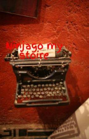 Ninjago my stoire by Ticci1Laughin1hannah