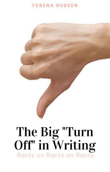"""The Big """"Turn Off"""" in Writing"""