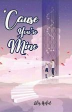Cause You're Mine by Aletha_Cal