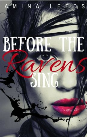 Before The Ravens Sing (✓COMPLETE, EDITING) by aminaleeds13