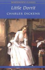 Little Dorrit - Book II: RICHES (1857) by lanternhill268