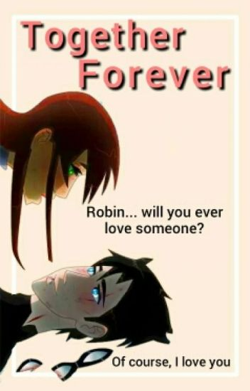 Together Forever ~Robstar~ ✔