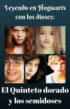 Leyendo en Hogwarts con los dioses : El Quinteto  dorado y los semidoses [Edit] by Amo-la-Lectura