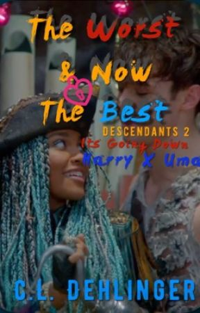 The Worst & Now The Best (Harry x Uma) Descendants 2 by _MyPrettyWeeper