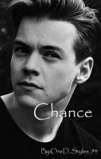 Chance (Harry Styles Fanfiction) by OneD_Styles_94