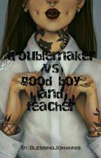 troublemaker girl & good boy vs teacher by BlessingJohannis