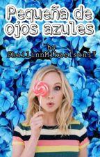 Pequeña de ojos azules- Alec Lightwood by ShailinnMikaelson17
