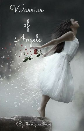 Warrior of Angels (Second Book in Angels Series) by theoriginalthree