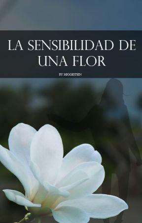 La sensibilidad de una flor. by MigGestein