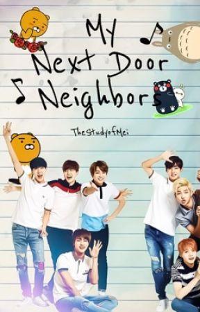 My Next Door Neighbors by TheStudyofMei
