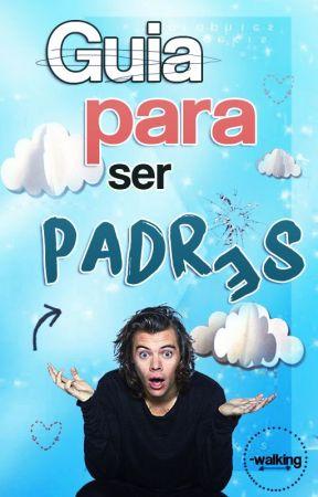 Guía Para Ser Padres | Harry Styles by -walking