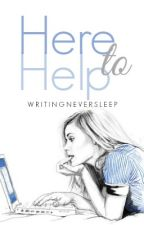 Here to Help by WritingNeverSleeps