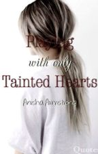 Playing with only Tainted Hearts  (1&2) by nightimeshadows