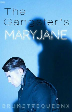 The Gangster's Maryjane  by BrunetteQueenx