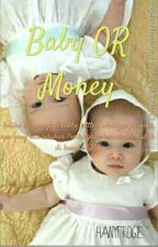 Baby OR Money by Hanyfrogie
