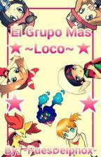 Él Grupo Mas Loco by -PuesDelphox-