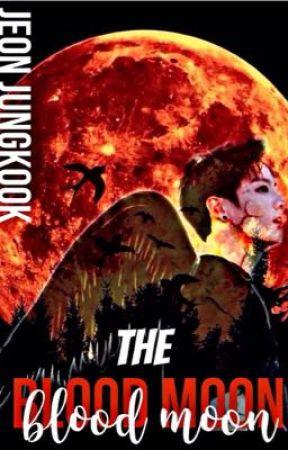 The Blood Moon || J.J.K by JKKffics