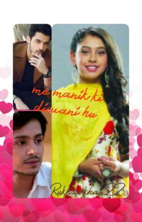 ME MANIK KI DIWANI HU (Completed) by RukhsarKhan2