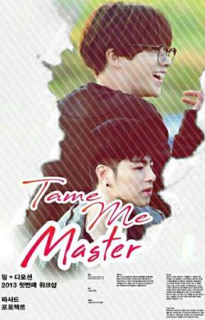 Tame Me , Master [ JunHwan ] by HanNihilist