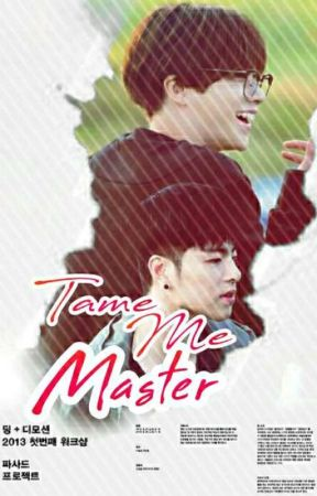 Tame Me , Master [ JunHwan ] by HanNihilist