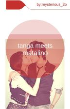 Tanga Meets Matalino(complete) by mysterious_2o