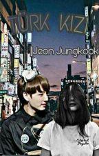TÜRK KIZI ||Jeon Jungkook by HmeyraYlmaz161