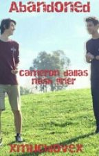 Abandoned (Cameron Dallas/Nash Grier) by xMuchLovex