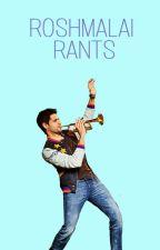 roshmalai rants ♡ by anushkas-