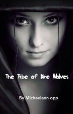 The Tribe of Dire Wolves by ellie2302