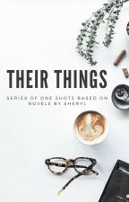 Their Things | one shots by cheryl-is-not-here